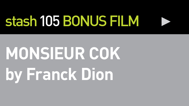 BONUS FILM:<br /> &quot;MONSIEUR COK&quot;