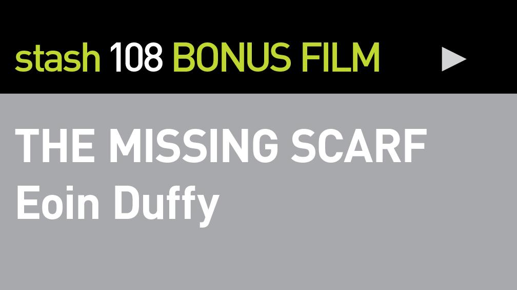BONUS FILM:&lt;br /&gt;<br /> &quot;THE MISSING SCARF&quot;