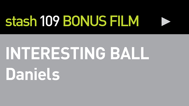 BONUS FILM:<br /> &quot;INTERESTING BALL&quot;