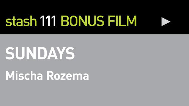 "BONUS FILM:<br /> \""SUNDAYS\"""
