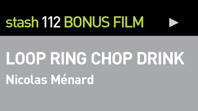 "BONUS FILM:<br /><br /> ""LOOP RING CHOP DRINK\""<br /><br />"