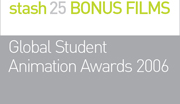 2006 GLOBAL STUDENT ANIMATION AWARDS WINNERS AND RUNNERS-UP