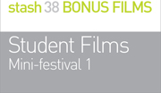 STUDENT FILMS: Mini-festival 1